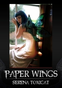 "Serena Toxicat's ""Paper Wings"""