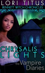 Bennett Witch Chronicles - Chrysalis Lights by Lori Titus(1)
